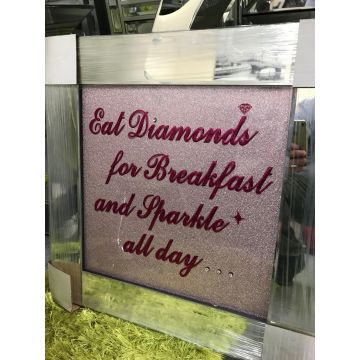 Eat diamonds for breakfast and sparkle all day